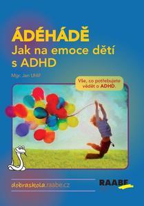 Obrázok ÁDÉHÁDĚ Jak na emoce dětí s ADHD