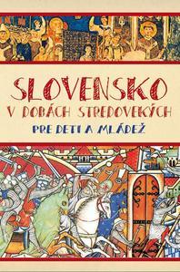 Obrázok Slovensko v dobách stredovekých pre deti a mládež