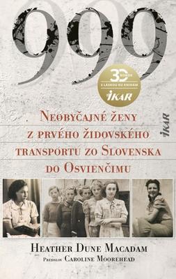 Obrázok 999 Neobyčajné ženy z prvého oficiálneho transportu zo Slovenska do Osvienčimu