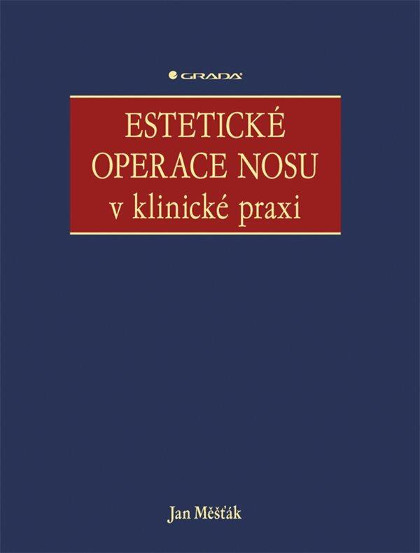 Estetické operace nosu v klinické praxi - Jan Měšťák