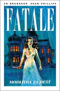 Obrázok Fatale Modlitba za déšť (4)