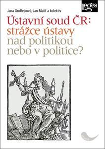 Obrázok Ústavní soud ČR: strážce ústavy nad politikou, nebo v politice?