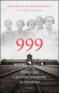 Obrázok 999 příběh žen z prvního transportu do Osvětimi