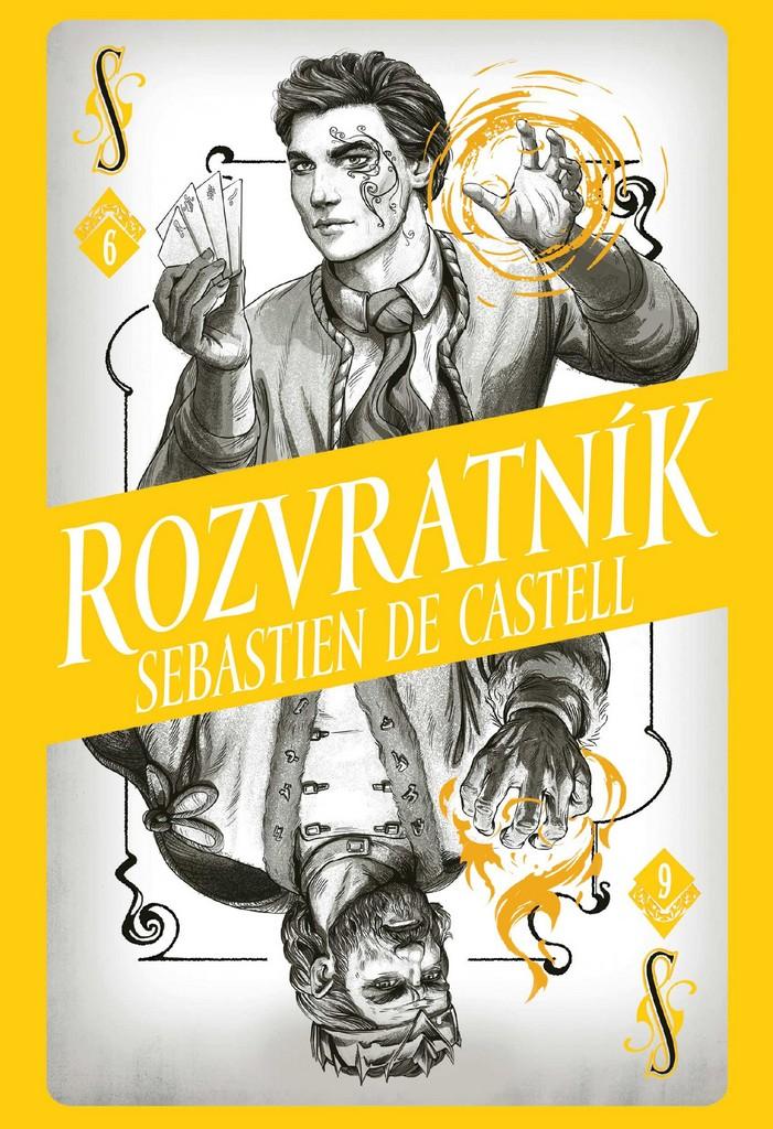 Rozvratník (Divotvůrce 6) - Sebastien de Castell