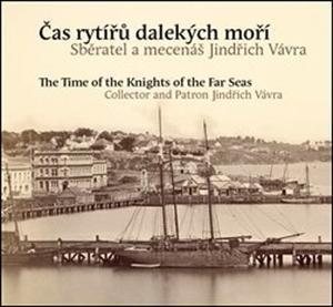 Čas rytířů dalekých moří / The Time of the Knights of the Far Seas