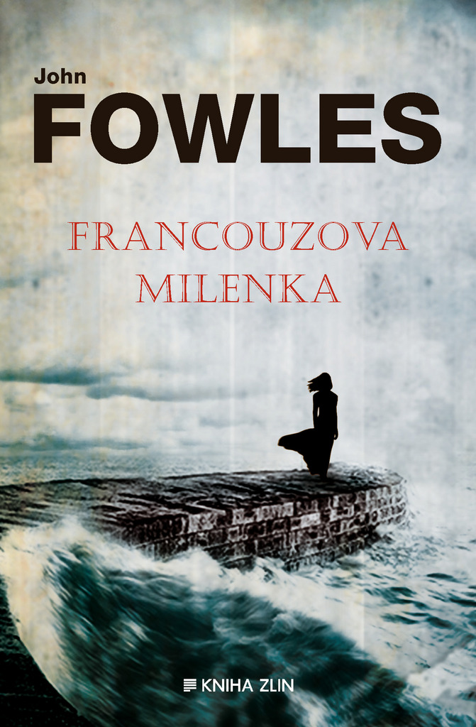 Francouzova milenka - John Fowles