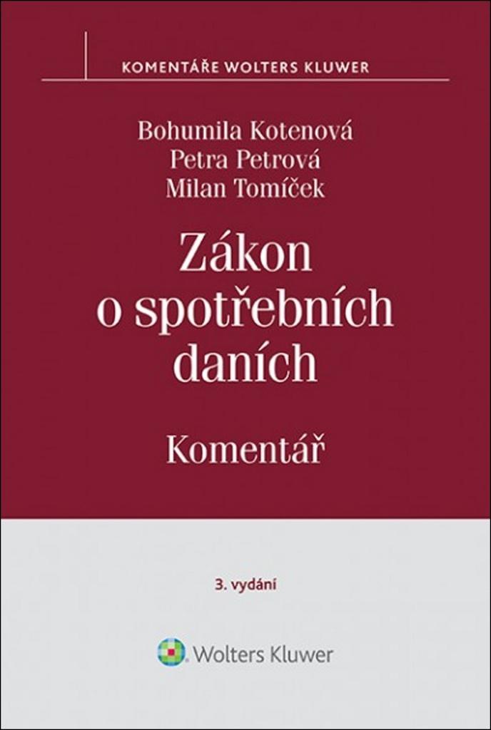 Zákon o spotřebních daních Komentář - Bohumila Kotenová, Milan Tomíček, Petra Petrová