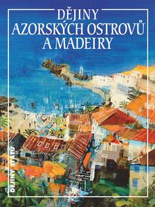 Obrázok Dějiny Azorských ostrovů a Madeiry