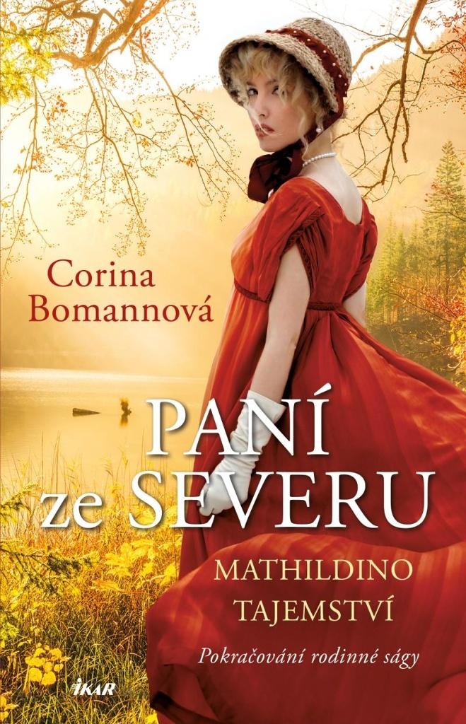 Paní ze Severu Mathildino tajemství (2. díl) - Corina Bomannová