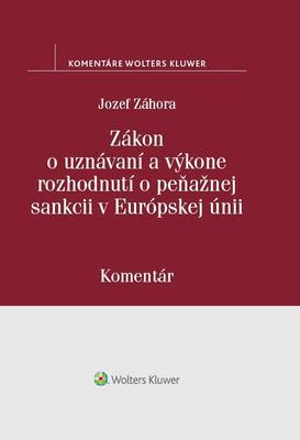 Obrázok Zákon o uznávaní a výkone rozhodnutí o peňažnej sankcii v Európskej únii