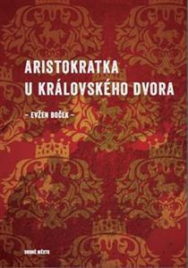 Obrázok Aristokratka u královského dvora