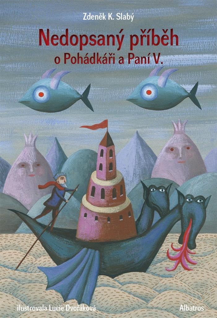 Nedopsaný příběh o Pohádkáři a Paní V. - Zdeněk K. Slabý