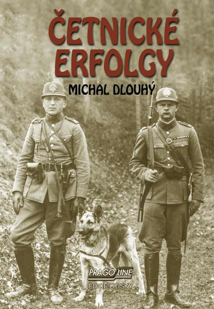 Četnické erfolgy - Michal Dlouhý