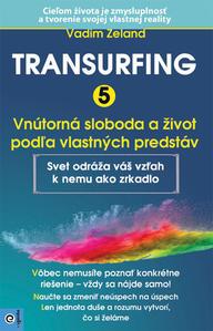 Obrázok Transurfing 5 Vnútorná sloboda a život podľa vlastných predstáv