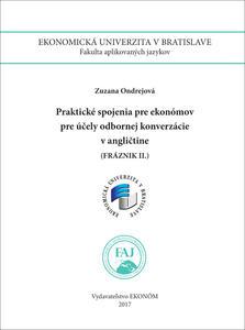 Obrázok Praktické spojenia pre ekonómov pre účely odbornej konverzácie v AJ (Fráznik II)