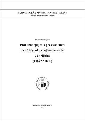 Obrázok Praktické spojenia pre ekonómov pre účely odbornej konverzácie v AJ (Fráznik I)