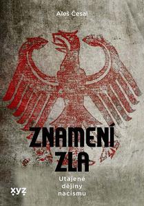 Znamení zla Nacistické kořeny okultismu