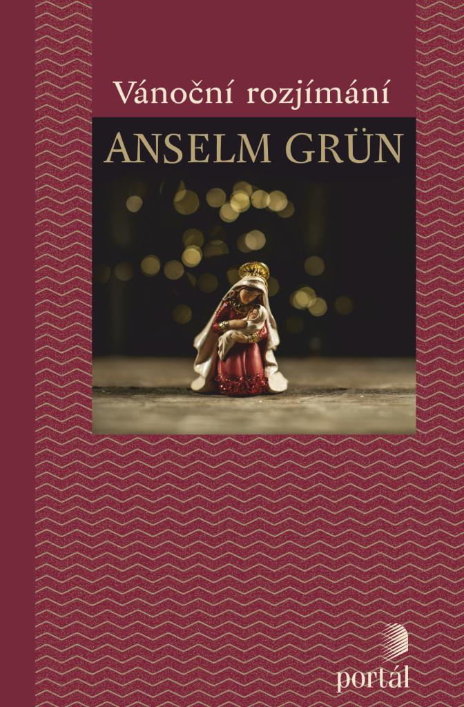 Vánoční rozjímání - Anselm Grün
