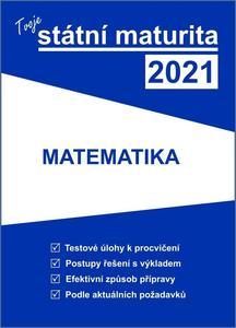 Obrázok Tvoje státní maturita 2021 Matematika