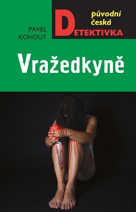 Vražedkyně - Pavel Kohout