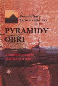 Obrázok Pyramidy, obři a zaniklé vyspělé civilizace u nás