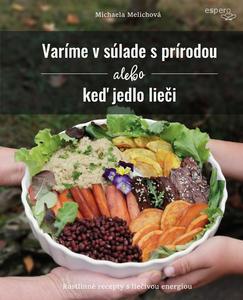 Obrázok Varíme v súlade s prírodou alebo keď jedlo lieči
