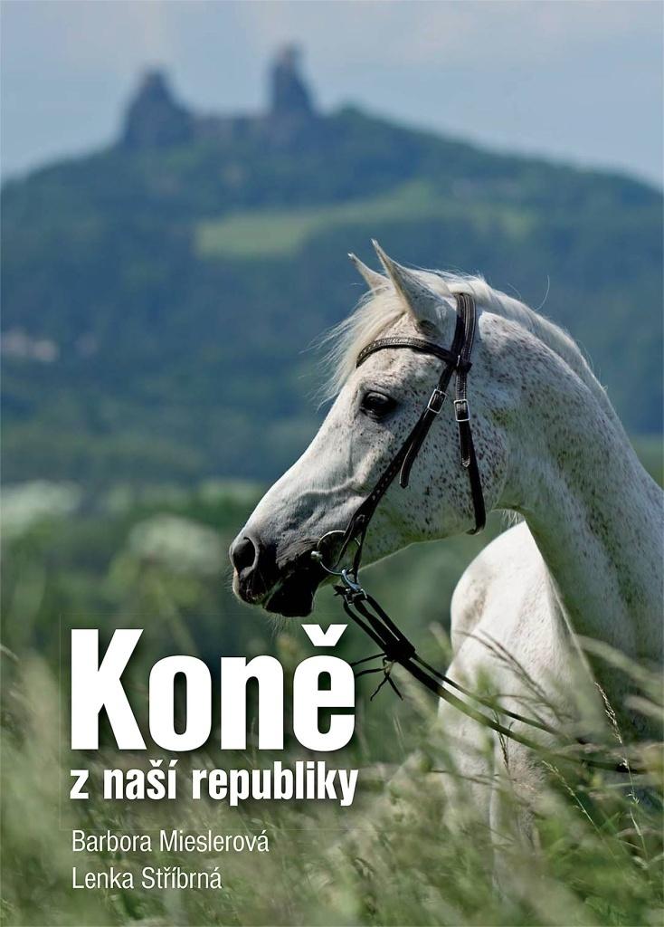 Koně z naší republiky - Barbora Mieslerová, Lenka Stříbrná