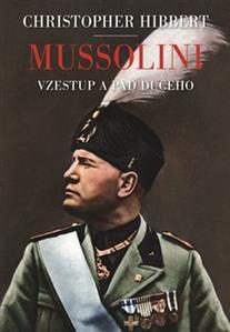 Obrázok Mussolini. Il. Duce. Vzestup a pád