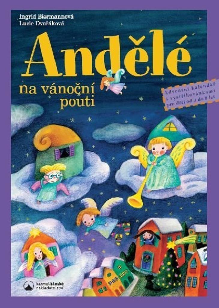 Andělé na vánoční pouti - Ingrid Biermannová, Lucie Dvořáková
