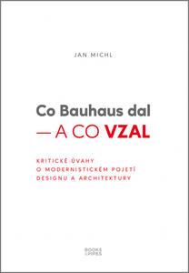 Obrázok Co Bauhaus dal – a co vzal