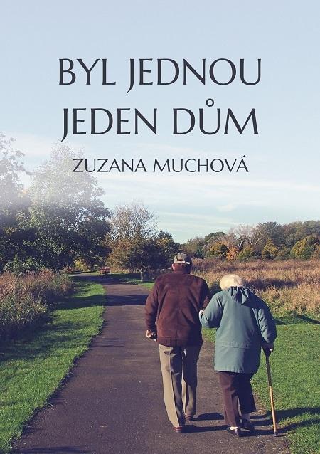 Byl jednou jeden dům - Zuzana Muchová