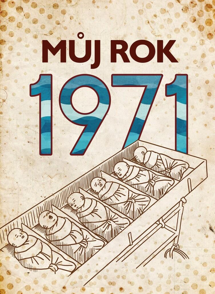 Můj rok 1971 - Martin Ježek
