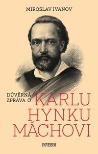 Obrázok Důvěrná zpráva o Karlu Hynku Máchovi