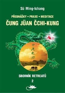 Obrázok Sborník retreatů 2 - Čung-jüan čchi-kung