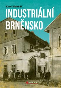 Obrázok Industriální Brněnsko (Fascinující část našeho kulturního dědic)