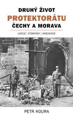 Obrázok Druhý život Protektorátu Čechy a Morava