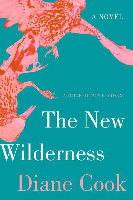 The New Wilderness - Diane Cook