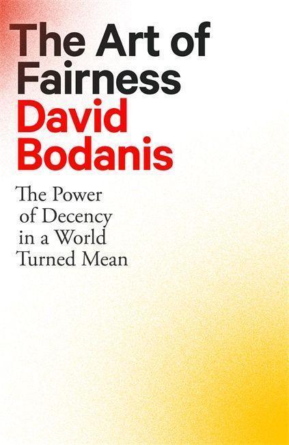 The Art of Fairness - David Bodanis