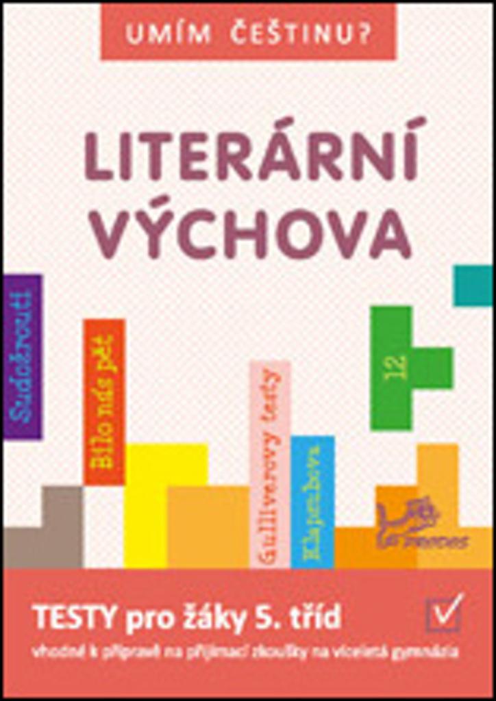 Literární výchova - Jana Čermáková, PeadDr. Hana Mikulenková