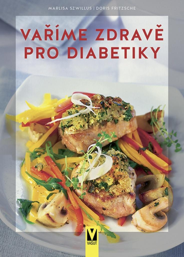 Vaříme zdravě pro diabetiky - Doris Fritzsche, Marlisa Szwillus