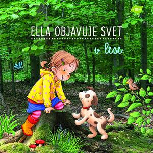 Obrázok Ella objavuje svet v lese