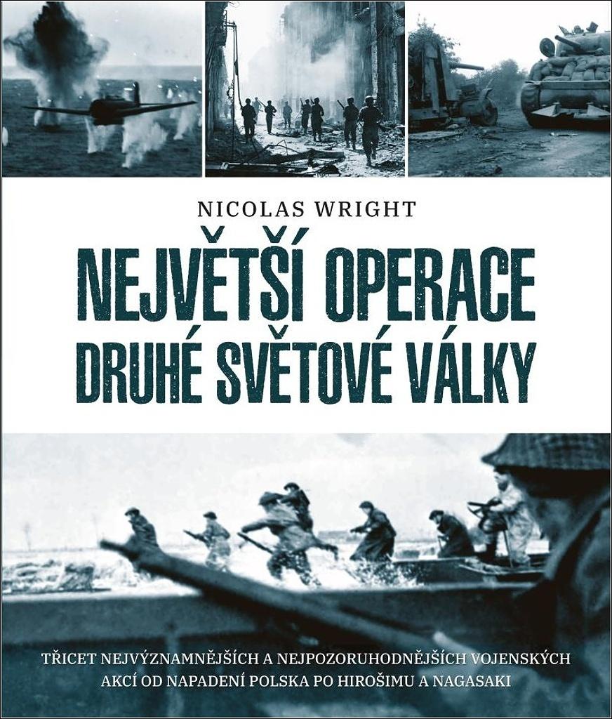Největší operace druhé světové války - Nicolas Wright