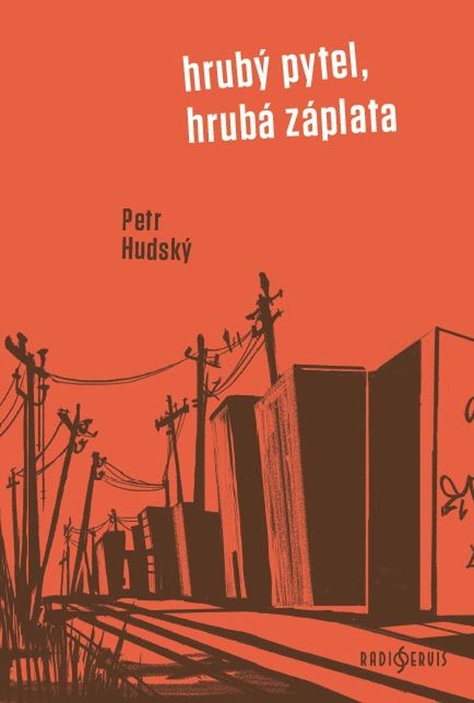 Hrubý pytel, hrubá záplata - Petr Hudský