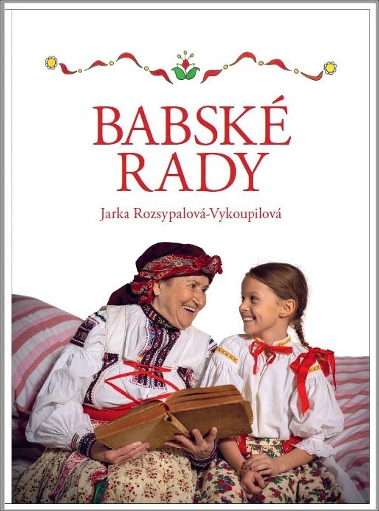 Babské rady - Jaroslava Rozsypalová-Vykoupilová