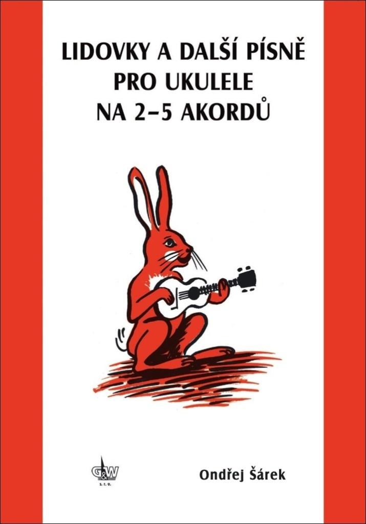 Lidovky a další písně pro ukulele na 2–5 akordů - Ondřej Šárek