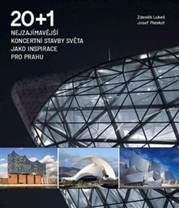 Obrázok 20 + 1 Nejzajímavější koncertní stavby světa jako inspirace pro Prahu