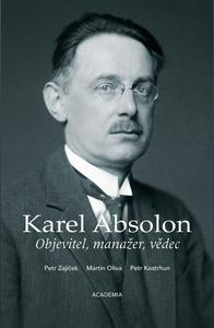 Obrázok Karel Absolon Objevitel, manažer, vědec