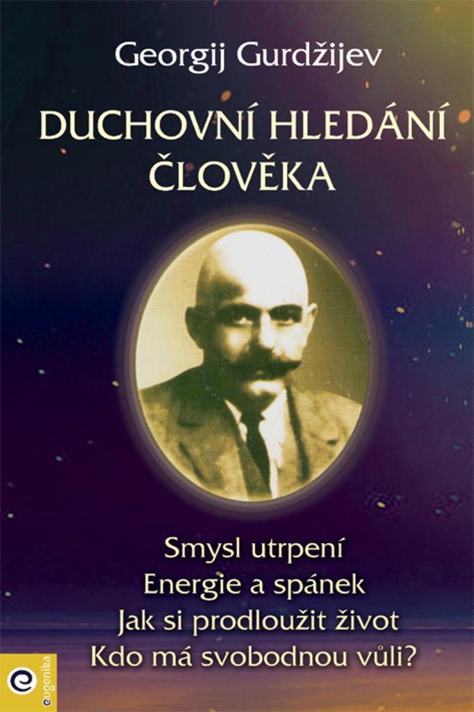 Duchovní hledání člověka - Georgij Gurdžijev