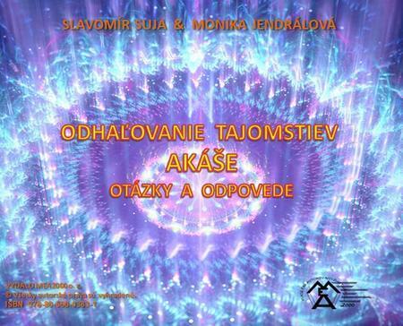 Odhaľovanie tajomstiev Akáše - Monika Jendrálová, Slavomír Suja