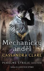 Obrázok Mechanický anděl Pekelné stroje (Kniha první)